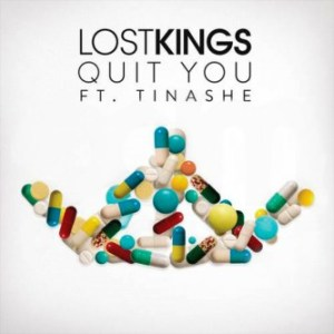 lost kings tinashe quit you