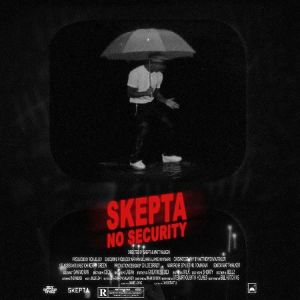 skepta no security